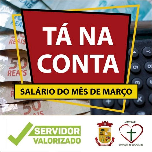 PREFEITURA DE LEBON RÉGIS EFETUA PAGAMENTO DO MÊS DE MARÇO AOS FUNCIONÁRIOS